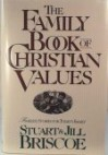 The Family Book of Christian Values: Timeless Stories for Today's Family - Stuart Briscoe, Jill Briscoe