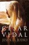 Jesús, el judío (Spanish Edition) - César Vidal