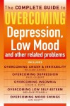 The Complete Guide to Overcoming Depression, Low Mood and other related problems - William Davies, Paul Gilbert, Colin A. Espie, Melanie Fennell, Jan Scott