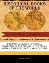 Primary Sources, Historical Collections: The Struggle for Persia, with a Foreword by T. S. Wentworth - Stuart Donald