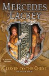 Closer to the Chest - Mercedes Lackey