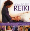 How to Do Reiki: Using Nature's Energy for Physical and Spiritual Healing, with Step-By-Step Techniques and 140 Beautiful Photographs - Carmen Fernandez