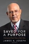 Saved for a Purpose: A Journey from Private Virtues to Public Values by James A. Joseph (2015-09-11) - James A. Joseph