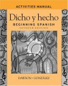 Dicho y hecho, Activities Manual: Beginning Spanish - Laila M. Dawson