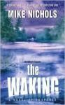 The Waking - Mike Nichols