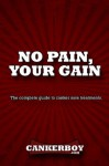 No Pain, Your Gain: The complete guide to canker sore treatments. - Joe Scott
