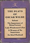 The Plays of Oscar Wilde: Salome- The Importance of Being Ernest, Lady Windermer's Fan, A Woman of No Importance, An Ideal Husband (Modern Library, Vol. 83) - Oscar Wilde
