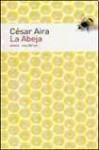 La Abeja - César Aira