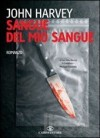 Sangue del mio sangue - John Harvey