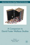 A Companion to David Foster Wallace Studies - Stephen J. Burn, Marshall Boswell