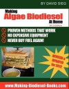 Making Algae Biodiesel at Home 2012 Edition: How To Make All the Fuel You'll Ever Need...At Home - David Sieg