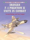 Iranian F-4 Phantom II Units In Combat - Farzad Bishop, Tom Cooper, Jim Laurier