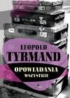 Opowiadania wszystkie - Leopold Tyrmand