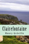 Clairefontaine (French Edition) - Henry Gréville