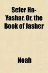 Sefer Ha-Yashar, Or, the Book of Jasher - Noah