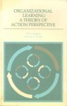 Organizational Learning: A Theory Of Action Perspective - Chris Argyris, Donald A. Schön