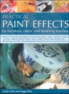 Practical Paint Effects: For Furniture, Fabric and Finishing Touches - Sacha Cohen, Maggie Philo