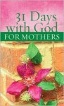31 Days With God For Mothers - Michelle Medlock Adams, Michelle Medlock Adams