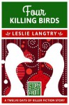 Four Killing Birds: 12 Days of Christmas series (A Short Story) - Leslie Langtry