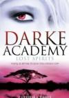 Darke Academy. Lost Spirits - Gabriella Poole