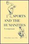 Sports and the Humanities: A Symposium - W. Baker