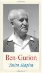 Ben-Gurion: Father of Modern Israel (Jewish Lives) - Anita Shapira