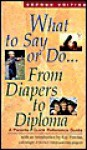 What to Say or Do from Diapers to Diploma - Anonymous, Patrice Barton