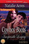 Cowboy Boots and Inexpressible Longing - Natalie Acres