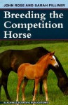 Breeding The Competition Horse - John Rose