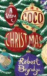 A Very Coco Christmas (Prequel Short Story) (Coco Pinchard Series) - Robert Bryndza