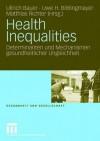 Health Inequalities: Determinanten Und Mechanismen Gesundheitlicher Ungleichheit - Ullrich Bauer, Uwe H. Bittlingmayer, Matthias Richter