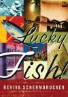 Lucky Fish - Reviva Schermbrucker