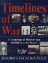 Timelines of War: A Chronology of Warfare from 100,000 Bc to the Present - David Brownstone, Irene M. Franck