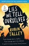 Lies We Tell Ourselves: Winner of the 2016 Inaugural Amnesty Honour by Robin Talley (2014-10-03) - Robin Talley