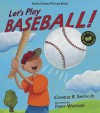 Let's Play Baseball!: Super Sturdy Picture Books - Charles R. Smith Jr., Terry Widener