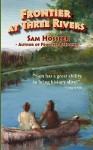 Frontier at Three Rivers - Sam Hossler
