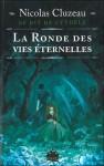 La Ronde des vies éternelles - Nicolas Cluzeau