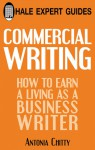 Commercial Writing: How to Earn a Living as a Business Writer - Antonia Chitty