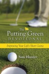 The Putting Green Devotional - Sam Hunter