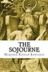 The Sojourne - Marjorie Kinnan Rawlings
