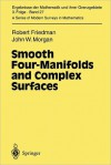 Smooth Four-Manifolds and Complex Surfaces - Robert Friedman, John W. Morgan