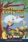 Here, There and Everywhere: Stories from Many Lands - Liz Weir
