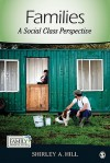Families: A Social Class Perspective (Contemporary Family Perspectives (CFP)) - Shirley A. Hill