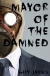 Mayor of the Damned (Sven the Zombie Slayer, Book 3) - Guy James