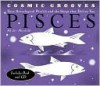 Cosmic Grooves-Pisces: Your Astrological Profile and the Songs that Define You (Novelty Book) - Jane Hodges