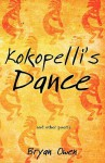 Kokopelli's Dance and Other Poems - Bryan Owen