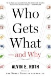 Who Gets What _ and Why: The New Economics of Matchmaking and Market Design - Alvin E. Roth