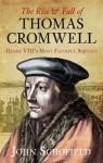 The Rise & Fall of Thomas Cromwell - John Schofield