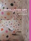 Installation Art in Close-Up - William Malpas