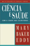 Ciencia E Saude Com a Chave Das Escrituras/Science and Health With Key to the Scriptures: Bilingual Edition (Portuguese/English) - Mary Baker Eddy